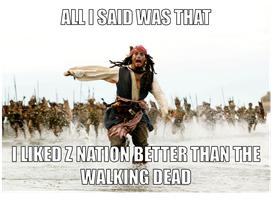 Z Nation or The Walking Dead? Why?