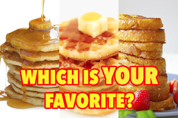 Waffles, pancakes, or French toast?