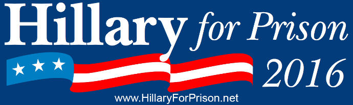 Do you support Hillary for Prison?