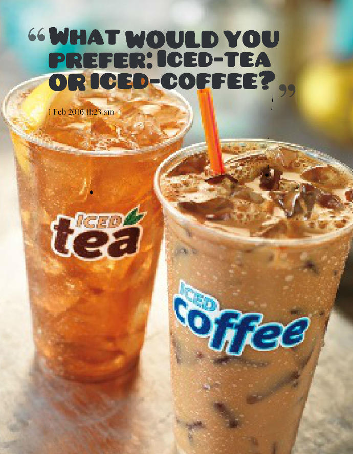 What would you prefer: Iced-tea or Iced-coffee?