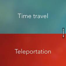 Time travel V's Teleportation?