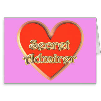 Have you ever received a Valentines card from a SECRET ADMIRER , but you never found out who it was from?