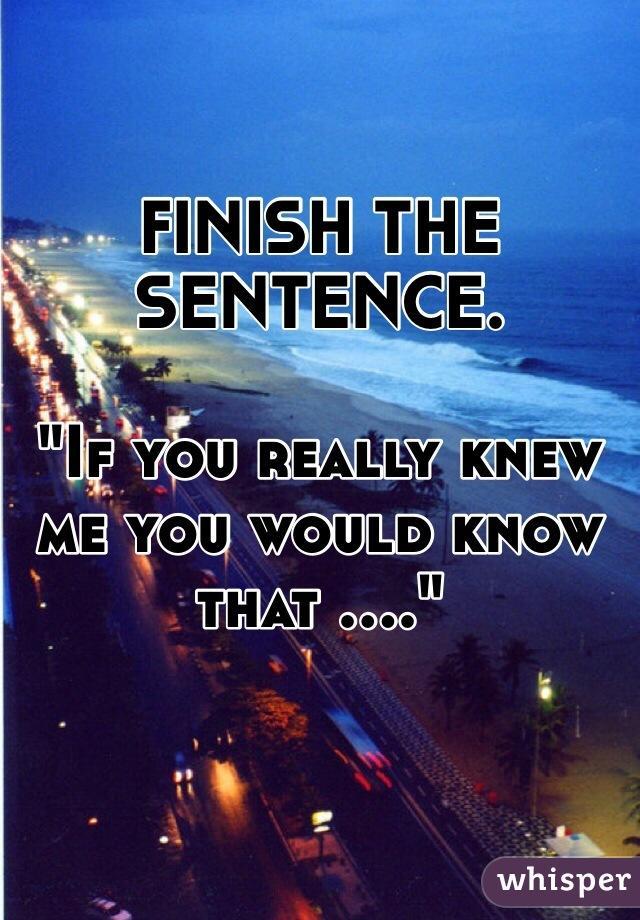 Finish the sentence?