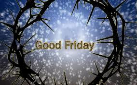 How is your GOOD FRIDAY?