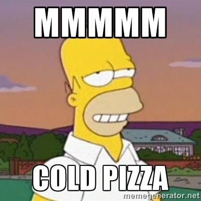 Hot pizza, or cold pizza?