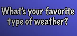 What's your favourite type of weather?