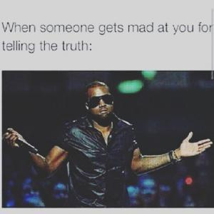 Why do People get Mad at Someone for Telling the Truth?