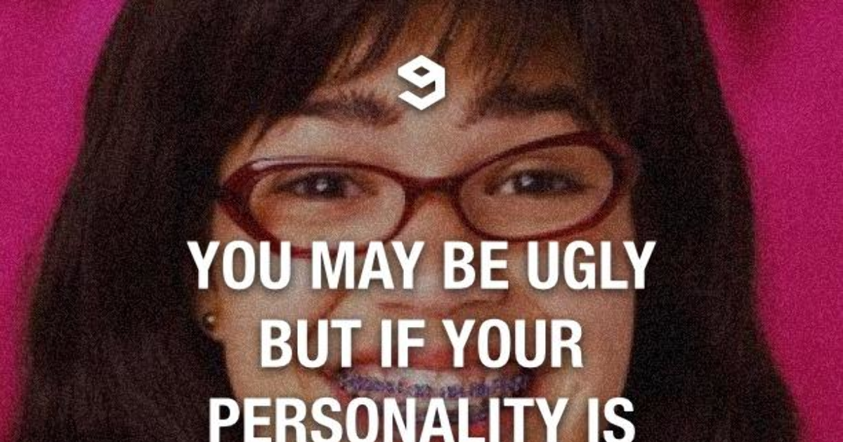 you are ugly