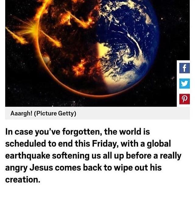 WHO'S EXCITED for the world to end?