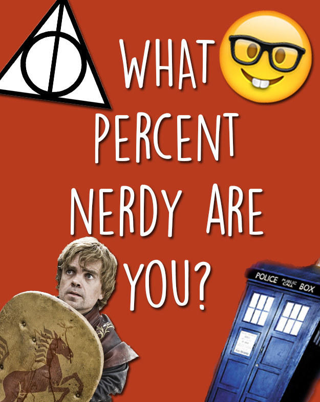 QUIZ: What percent nerd are you?
