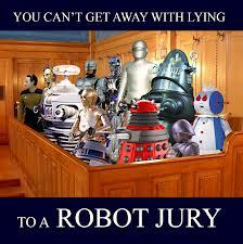 What if they replaced human jurors with robot jurors?