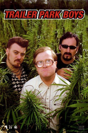 Anyone ever seen this show called the trailer park boys?