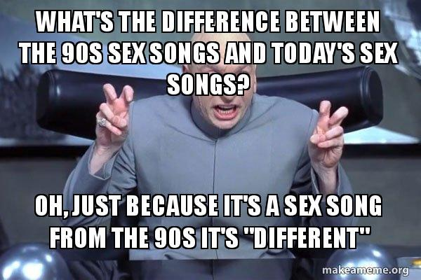 90s vs Now. What makes their sex songs different?
