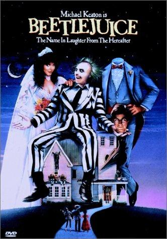 Have you seen the movies Beetlejuice and/or Chicago?