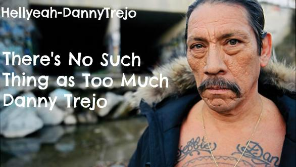 Why Danny Trejo completely and utterly Awesome?