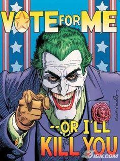 Because of how god awful bad this year's US election is, who would you rather vote for if The Joker was one of the candidates?