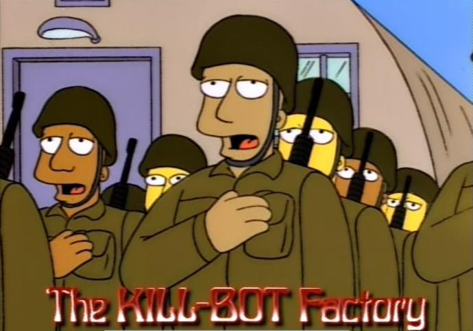 The army? you mean the killbot factory?