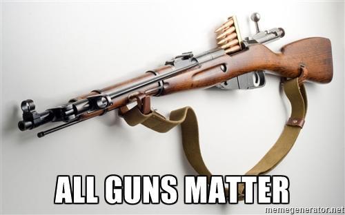 Do you support all guns matter?