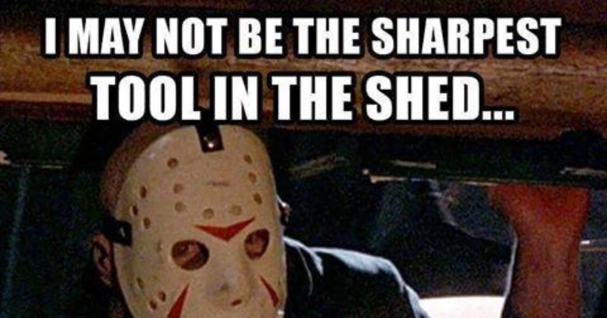 Funny Memes Jason : I want a slasher movie recommendation girlsaskguys