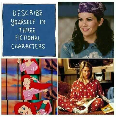 Describe yourself using Three fictional Characters you identify with??