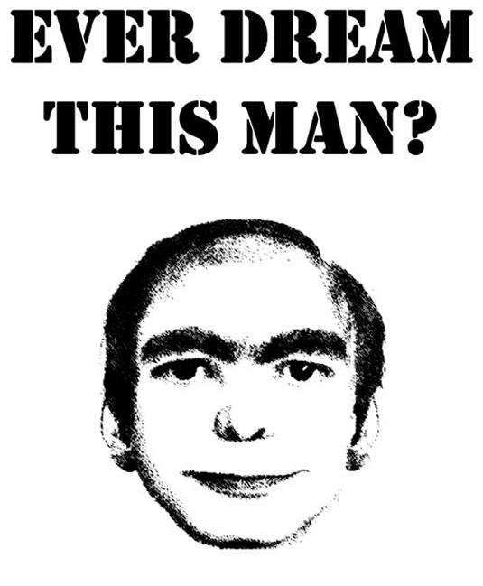Have you seen this man in your dreams?