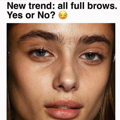 What do you think of the all natural full eyebrow trend?