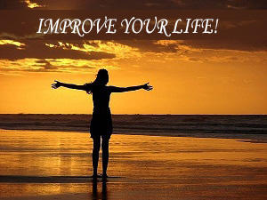 What do you personally need to do to improve your life?
