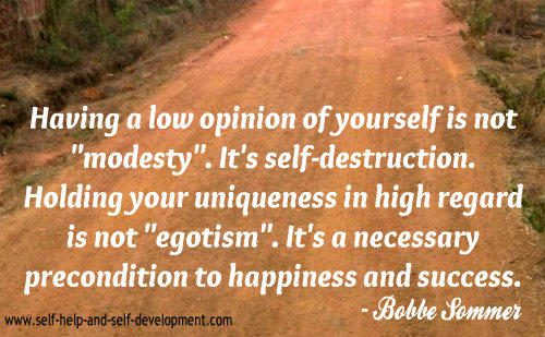 Do have low self-esteem , and have a poor self image of yourself?