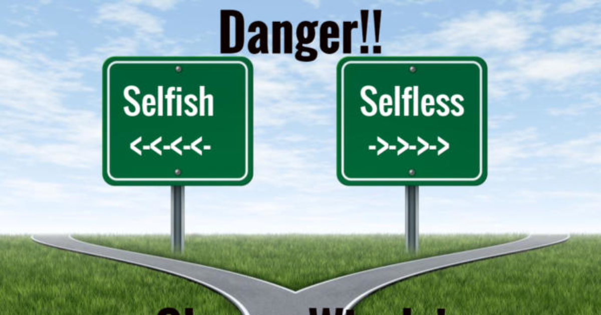 selfless or selfish the question of To be selfless or selfish by jonathan paul on february 21, 2009 in news and information  of course, there is a question with this meaning of life is the meaning .