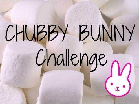 Have you ever played Chubby Bunny?