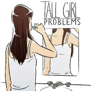 Tall girls: What are some tall girl problems you have??