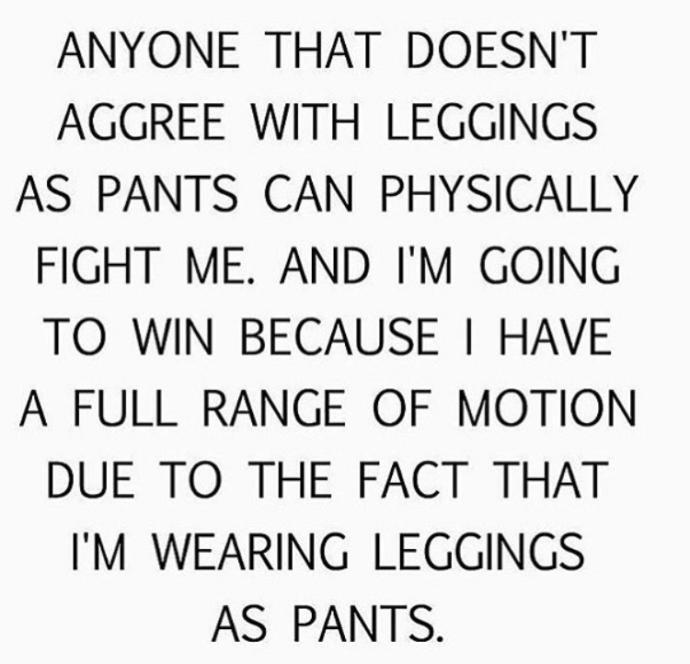 Ladies, leggings as pants?