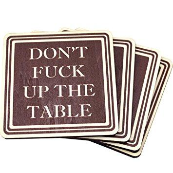 You must use a coaster, or no, it's fine?