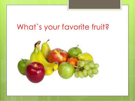 #7) What's your favourite fruit?