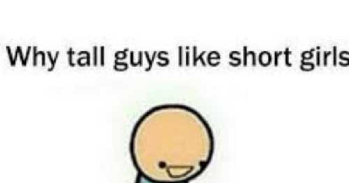 Why do tall guys like short girls