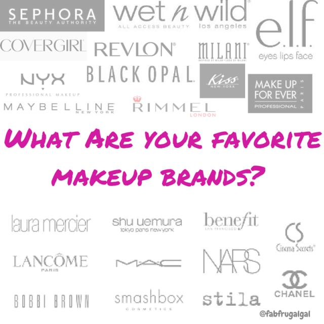 Girls, What are your Favorite Makeup Brands?