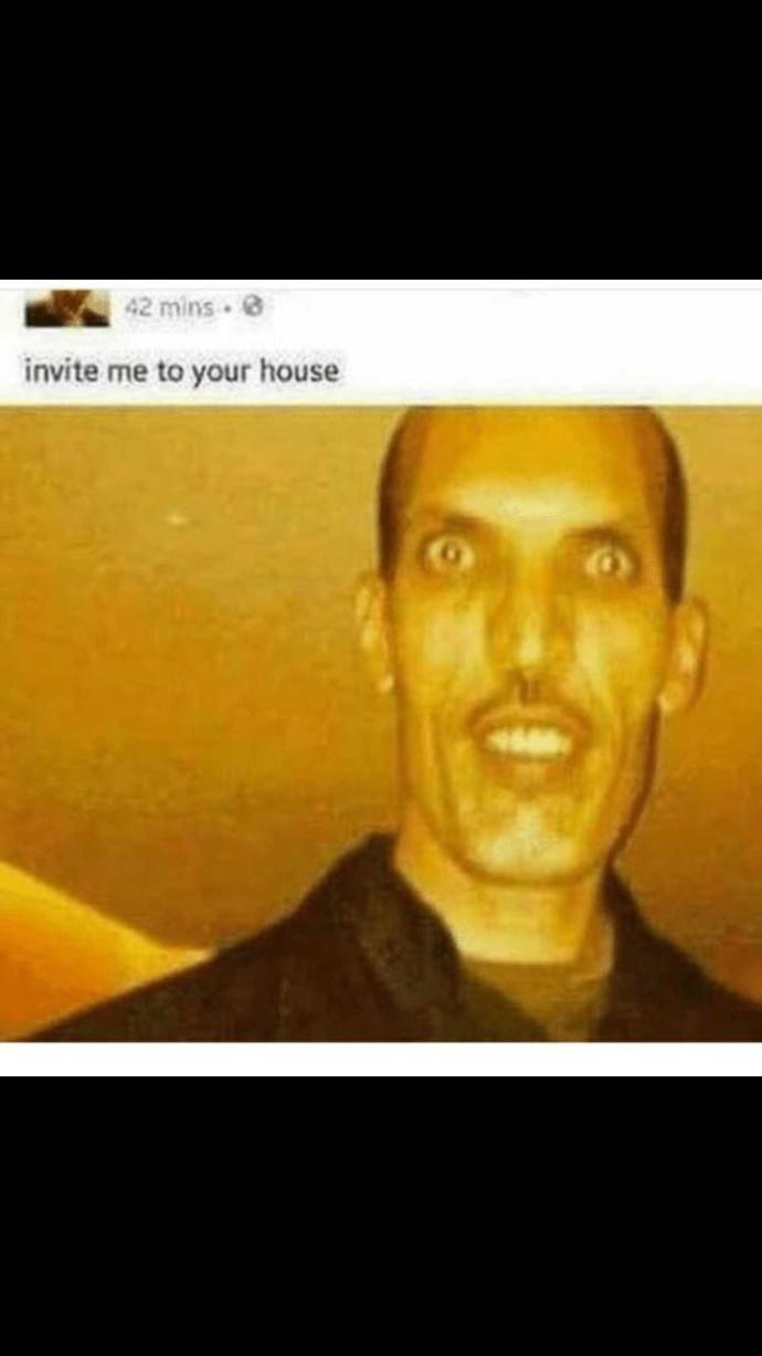Would you invite this man to your house??