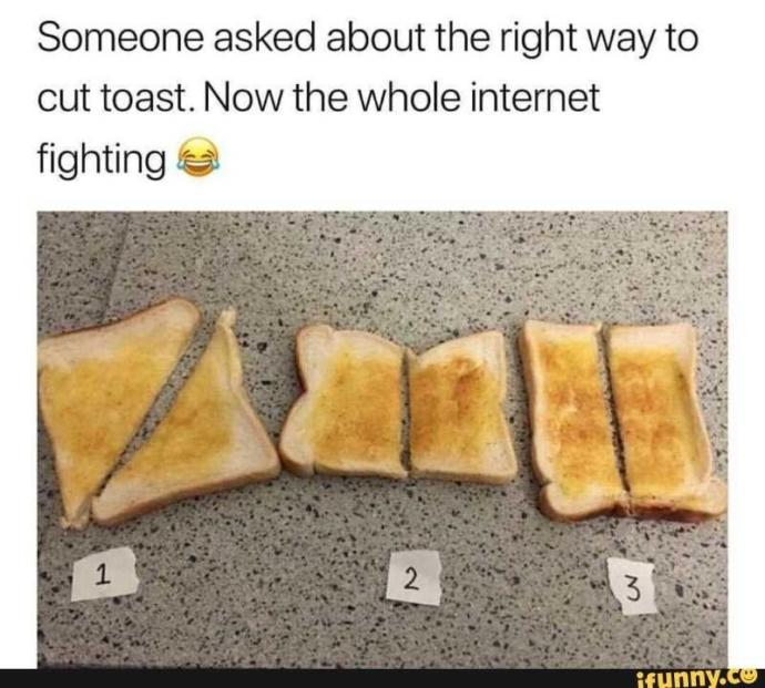 Which way do u cut toast?