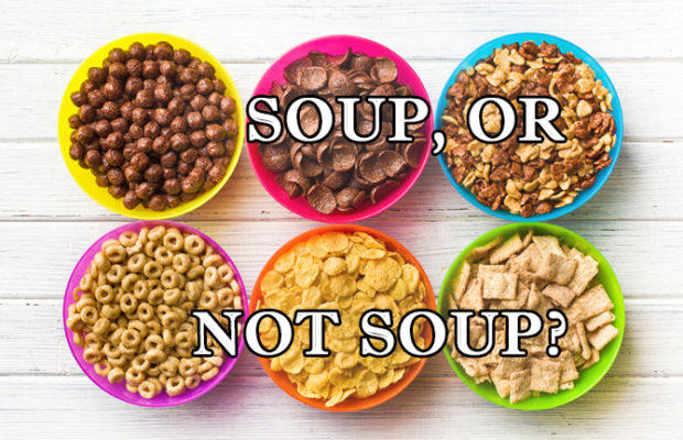 Is Cereal a Soup?