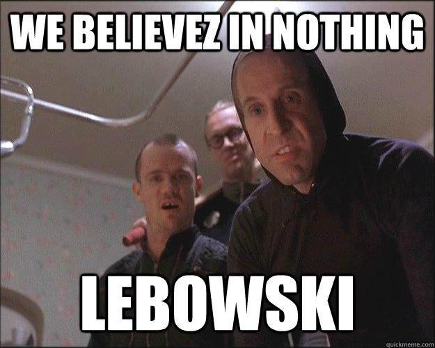Do you like The Big Lebowski?