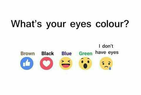 What's your eyes colour ? Any?