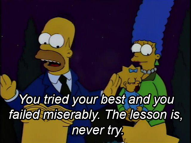 Think this is valuable advice from Homer Simpson?