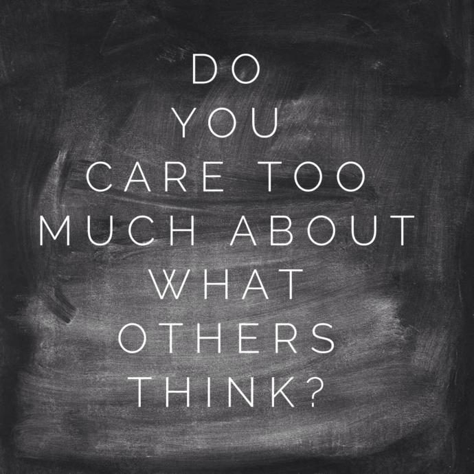 How much do you care about what others think of you?
