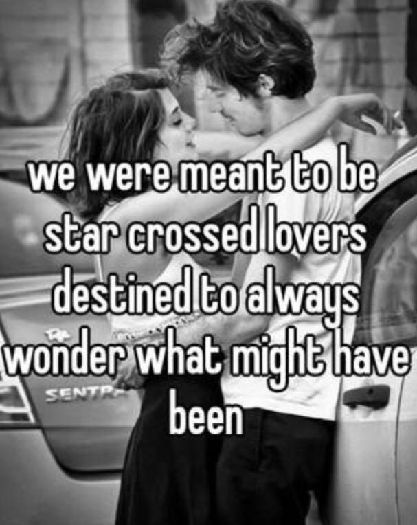 Have you ever been in a star crossed lovers relationship and how do you deal with it after?