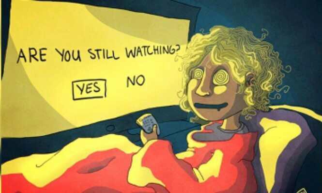 Binge watching is something else.?