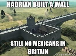 Thoughts on Trump's boarder wall and do walls work historically?