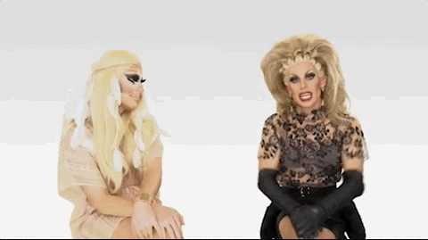 Trixie and Katya??