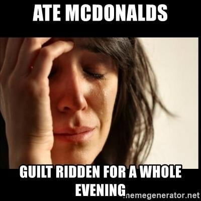 Do you feel ashamed of yourself after eating McDonald's or any other fast food?