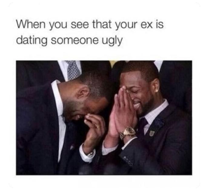 What would your reaction be if your recent ex posted/tagged someone in this meme on fb/insta?