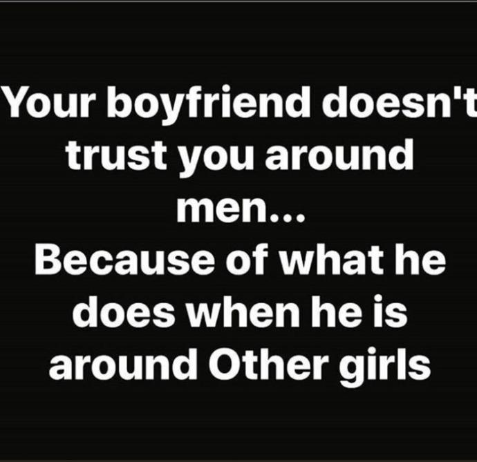Boyfriend not trusting you around other guys?